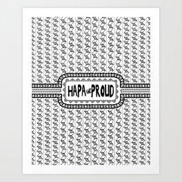Hapa & Proud - Multicultural - Happa - Eurasian - Black & White Art Print