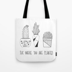 suc where you are planted Tote Bag