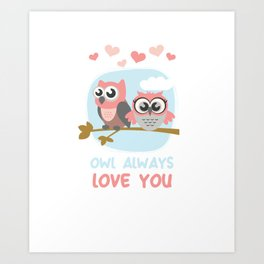 Owl Always Love You Wildlife Nocturnal Animal Night-Owl Lovers Hunters Gift Art Print