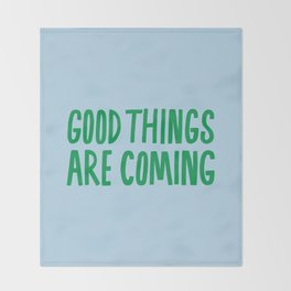 Good Things Are Coming Throw Blanket