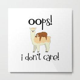 I Don't Care Sloth Llama Lover Sarcasm Sarcastic Misanthrope Metal Print