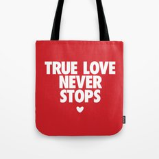 True Love Never Stops Tote Bag