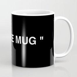 """""""TEXT HERE"""" 3 Coffee Mug"""