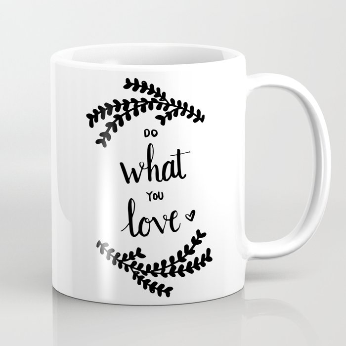 HAND LETTERING DO WHAT YOU LOVE QUOTE Coffee Mug