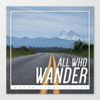 not all who wander Canvas Prints featuring All Who Wander by Wander Creative