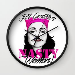 Just Another Nasty Woman Wall Clock
