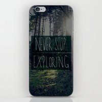 never stop exploring iPhone & iPod Skins featuring Never Stop Exploring II by Leah Flores