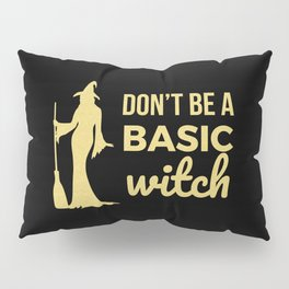 The Basic Witch Pillow Sham