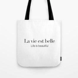 La vie est belle Tote Bag