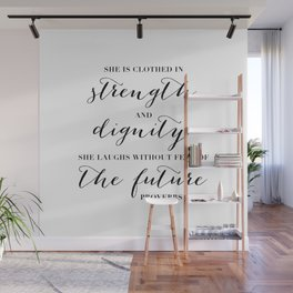 She Is Clothed In Strength and Dignity, She Laughs without Fear of the Future. -Proverbs 31:25 Wall Mural