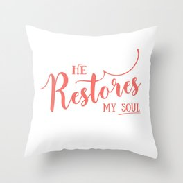 Christian,Bible Quote,He restores my soul Throw Pillow