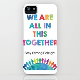 We Are All In This Together iPhone Case