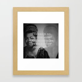 Maya Angelou - There is no Greater Agony Framed Art Print
