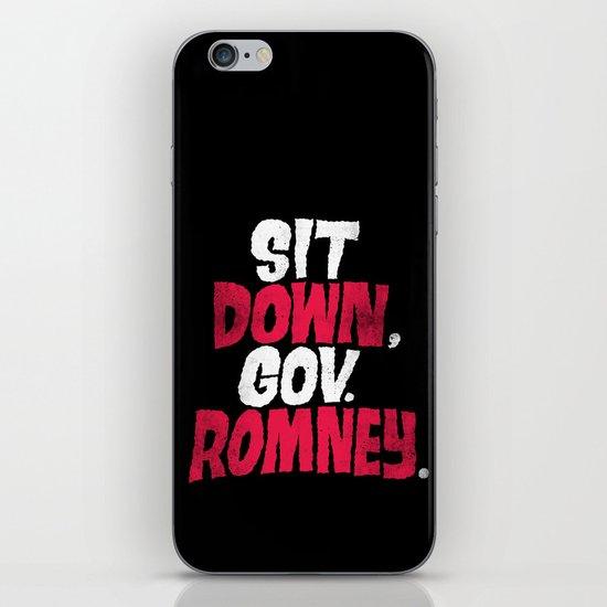 Sit Down, Gov. Romney. iPhone & iPod Skin