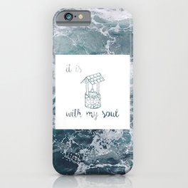 It is 'well' with my soul // Tara iPhone Case