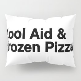 KOOL AID & FROZEN PIZZA Pillow Sham