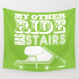 My Other Ride Has Stairs Wall Tapestry