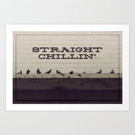Straight Chillin' Art Print