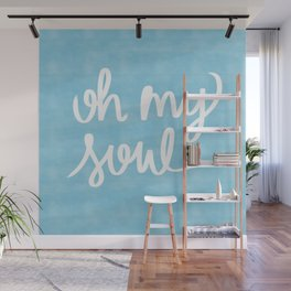 Oh My Soul on Blue Wall Mural