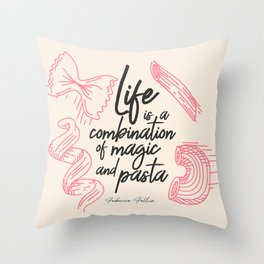 Federico Fellini, life is a combination of Magic and Pasta, handwritten quote, kitchen, food art Throw Pillow