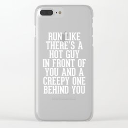 Hot Guy In Front Funny Running Quote Clear iPhone Case