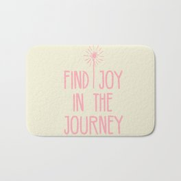 Find Joy In The Journey Bath Mat