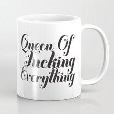 Queen of fucking everything Mug