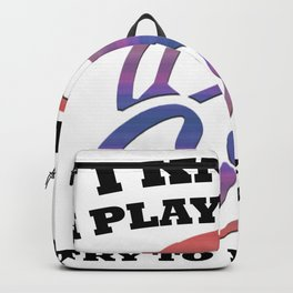 Funny I Know I Play Like A Girl Try To Keep Up Soccer Player T-Shirt  Backpack