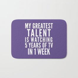 MY GREATEST TALENT IS WATCHING 5 YEARS OF TV IN 1 WEEK (Ultra Violet) Bath Mat