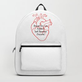 BEWARE FOR I AM FEARLESS AND THEREFORE POWERFUL Backpack