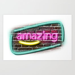 Amazing Neon Light On A Wall You Are Amazing Art Print