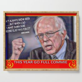 Bernie Sanders Commie I don't always drink beer but when I do Joke Serving Tray