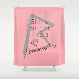 Rihanna / Shine Bright Like A Diamonds Shower Curtain