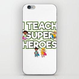 "This ""I Teach Super Heroes Comic Teacher Hero"" Tee Is Great For Any Elementary Kindergarten T-shirt iPhone Skin"