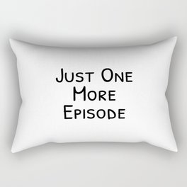 Just One More Episode, Watching Boxsets Television Rectangular Pillow