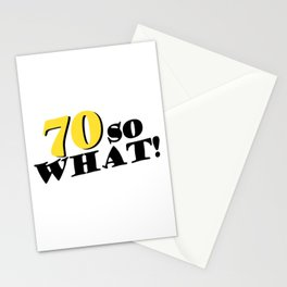 70 so what Funny Inspirational 70th Birthday Quote Stationery Cards