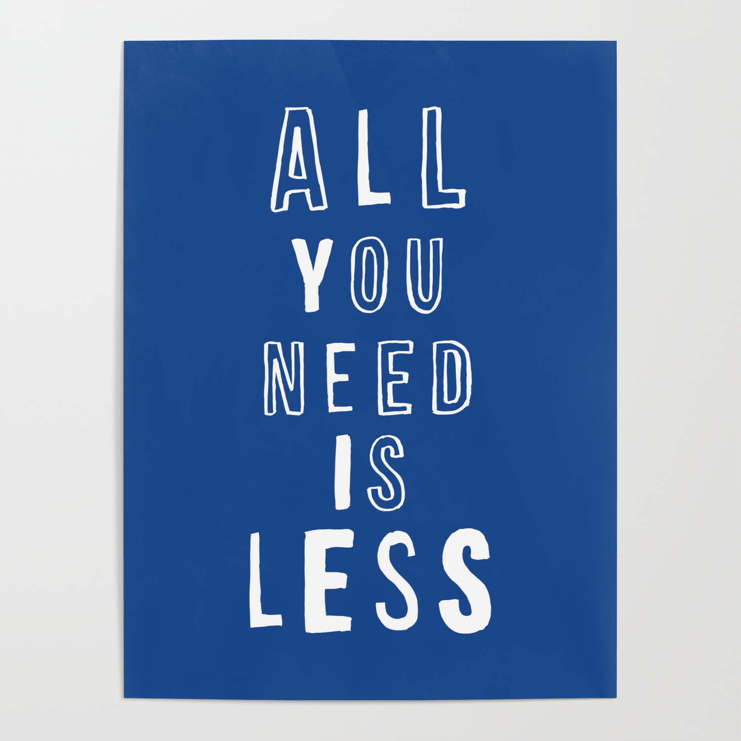 All You Need Is Less Typography Wall Art Home Decor In Blue And White Poster By Themotivatedtype