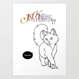 Kittens against patriarchy Art Print