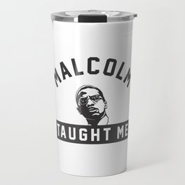 Malcolm X Taught Me Travel Mug
