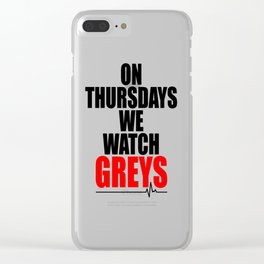 on thursdays we watch greys Clear iPhone Case