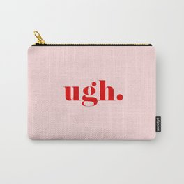 Ugh | Typography Carry-All Pouch