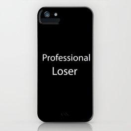 Professional loser iPhone Case