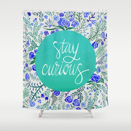 Stay Curious Navy Amp Turquoise Shower Curtain By Cat