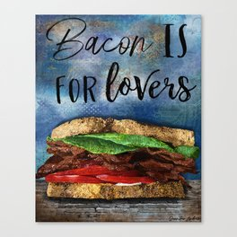 Bacon Is For Lovers Canvas Print