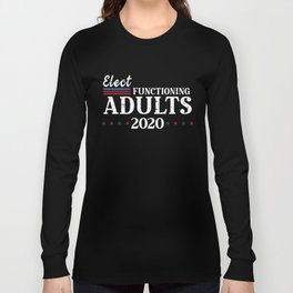 Elect Functioning Adults 2020 Blue Vote the Wave Long Sleeve T-shirt