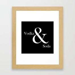 VODKA & SODA Framed Art Print
