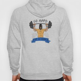 Go Hard or Go Home | Gym Motto Hoody