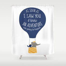 Babar-As soon as I saw You I knew an Adventure was going to Happen Shower Curtain
