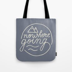 Nowhere Going Tote Bag