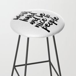 Work Hard and be Nice to People black and white typography poster black-white design bedroom wall Bar Stool